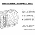 Pre assembled – factory built model unloading machinery required on site for rectangular sauna